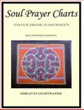 Soul Prayer Charts : Tools for Spiritual Transformation, Lightwater, Rheanni, 0977708039