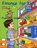 Finance for Kidz, Prakash Dheeriya Ph. D., 0982588038