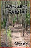 Lessons Learned at Summer Camp, Colleen Wait, 1463798032