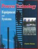 Process Technology Equipment and Systems, Thomas, Charles E., 1930528035