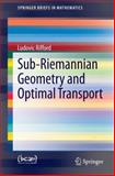 Sub-Riemannian Geometry and Optimal Transport, Rifford, Ludovic, 3319048031