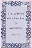 Giles of Rome's on Ecclesiastical Power : A Medieval Theory of World Government, Giles, 0231128037