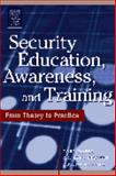 Security Education, Awareness and Training : SEAT from Theory to Practice, Roper, Carl and Fischer, Lynn, 0750678038