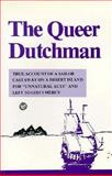 The Queer Dutchman Castaway : Castaway on Ascenscion, Agnos, Peter, 0914018035