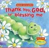 Thank You, God, for Blessing Me, Thomas Nelson Publishing Staff and Max Lucado, 1400318033