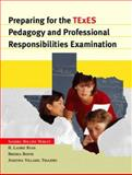 Preparing for the TExES Pedagogy and Professional Responsibilities Examination, Hurley, Sandra Rollins and Booth, Brenda, 0131128035
