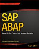 SAP ABAP : Hands -On Test Projects with Business Scenarios, Markandeya, Sushil and Roy, Kaushik, 1430248033