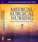 Clinical Decision-Making Study Guide for Medical-Surgical Nursing : Patient-Centered Collaborative Care, Ignatavicius, Donna D. and Conley, Patricia B., 1437728030