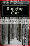 Bugging Out, David Crossley, 1484188039