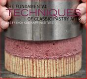 The Fundamental Techniques of Classic Pastry Arts 1st Edition