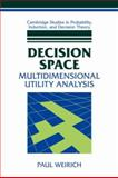 Decision Space : Multidimensional Utility Analysis, Weirich, Paul, 0521038030