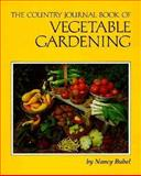 The Country Journal Book of Vegetable Gardening, Bubel, Nancy, 091867803X