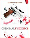 Criminal Evidence, Gardner, Thomas J. and Anderson, Terry M., 1111838038