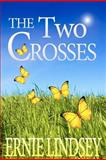 The Two Crosses, Ernie Lindsey, 1469948036