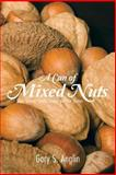 A Can of Mixed Nuts, Gary S. Anglin, 1481728032