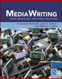 MediaWriting : Print, Broadcast, and Public Relations, Whitaker, W. Richard and Ramsey, Janet E., 0415888034