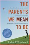 The Parents We Mean to Be, Richard Weissbourd, 0547248032