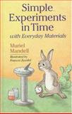 Simple Experiments in Time with Everyday Materials, Muriel Mandel, 080693803X