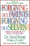 Forgiving Our Parents, Forgiving Ourselves : Healing Adult Children of Dysfunctional Families, Stoop, David, 0892838035