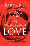 Partners in Life and Unconditional Love, Burton Metzger, 1477618031
