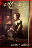 Mary Dyer Illuminated, Christy Robinson, 1492848034
