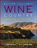 British Columbia Wine Country, John Schreiner, 1552858030