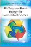 Bio Resource-Based Energy for Sustainable Societies, K. A. Vogt, D. J. Vogt, M. Shelton, R. Cawston, L. Nackley, 1608768031