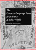 The German-Language Press in Indiana 9781880788035