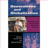 Generations and Globalization : Youth, Age, and Family in the New World Economy, , 025334803X
