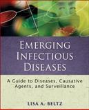 Emerging Infectious Diseases : A Guide to Diseases, Causative Agents, and Surveillance, Lisa A. Beltz, 0470398035