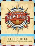 Journey to Newland : A Road Map for Transformational Change, Poole, Bill, 0787988030