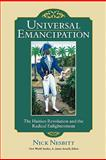 Universal Emancipation : The Haitian Revolution and the Radical Enlightenment, Nesbitt, Nick, 0813928036