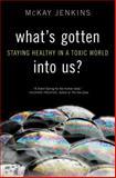 What's Gotten into Us?, McKay Jenkins, 1400068037