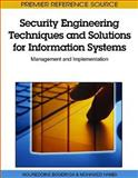 Security Engineering Techniques and Solutions for Information Systems: Management and Implementation : Management and Implementation, , 1615208038