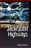 Jackrabbit Highways, Cowing, Sheila, 1935218034