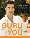 The Guru in You, Yogi Cameron Alborzian, 0061898031