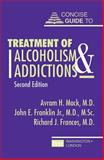 Concise Guide to Treatment of Alcoholism and Addictions, Mack, Avram H. and Franklin, John E., 0880488034