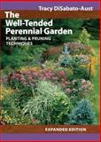 The Well-Tended Perennial Garden, Tracy DiSabato-Aust, 0881928038