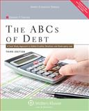 ABCs of Debt : A Case Study Approach to Debtor/Creditor Relations and Bankruptcy Law, Stephen P. Parsons, 145482803X