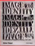 Image and Identity : Fifty Years of Painting and Sculpture in Pakistan, Naqvi, Akbar, 0195778030