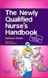 The Newly Qualified Nurse's Handbook : A Survival Guide, Siviter, Bethann, 0702028037