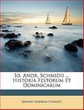 Io Andr Schmidii Historia Festorum et Dominicarum, Johann Andreas Schmidt, 1148078037