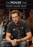 The House That Hugh Laurie Built, Paul Challen, 155022803X