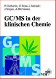 GC/MS in der Klinischen Chemie, Gerhards, Petra, 3527288031