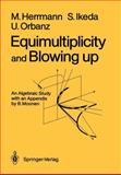 Equimultiplicity and Blowing Up : An Algebraic Study, Herrmann, Manfred, 3642648037