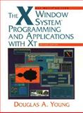 The X Window System : Programming and Applications with Xt, Young, Douglas A., 0131238035