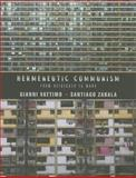 Hermeneutic Communism : From Heidegger to Marx, Vattimo, Gianni and Zabala, Santiago, 0231158033