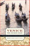 Venice, the Tourist Maze : A Cultural Critique of the World's Most Touristed City, Davis, Robert C. and Marvin, Garry R., 0520238036