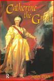 Catherine the Great, Dixon, Simon, 0582098033