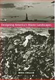 Designing America's Waste Landscapes, Engler, Mira, 0801878039